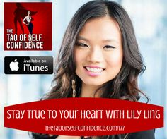 Stay True To Your Heart With Lily Ling