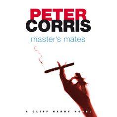 Master's Mates: A Cliff Hardy Novel eBook: Peter Corris: Amazon.com.au: Kindle Store