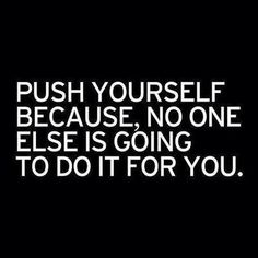 Push yourself~