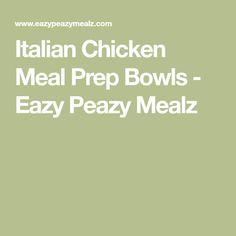 Italian Chicken Meal Prep Bowls - Eazy Peazy Mealz