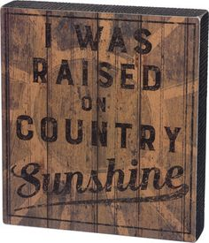 Raised on Country Sunshine Sign - Gin Creek Kitchen