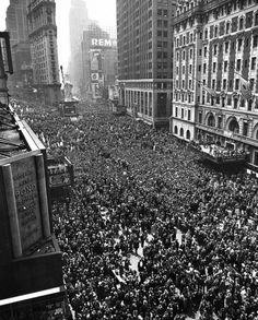 May 8, 1945 — Two million people gathered in Times Square in New York City to celebrate V-E Day, the end of World War II in Europe.