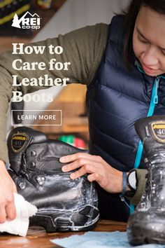 You've broken in your leather boots, so now it's time to make them last. Here's how to clean and condition your hiking boots so you can continue exploring trails for years to come.