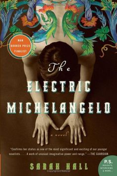 The Electric Michelangelo (P.S.) by Sarah Hall