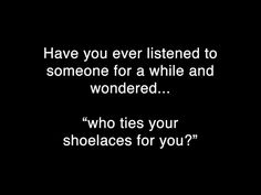 Who Ties Your Shoes