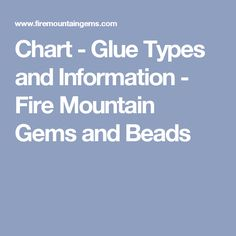 Chart - Glue Types and Information - Fire Mountain Gems and Beads