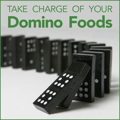 Take Charge of Your Domino Foods - Chris Freytag Most of us know exactly what our trigger food is – and it's usually in the family of processed carbs like chips, chocolate, crackers, cookies and pretzels (mine are chips and cereal).