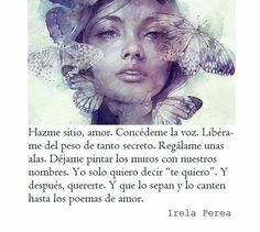 Solo decir te quiero. Irela Perea #irelaperea #poemas #poesía #escritos #frases #citas #quotes #amor #tequiero #teamo