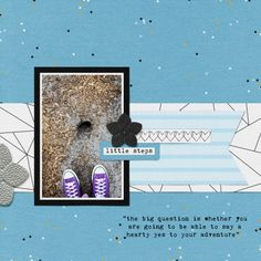 little steps by Brenda Hollingsworth (made with the Confidence bundle from PixelScrapper.com)