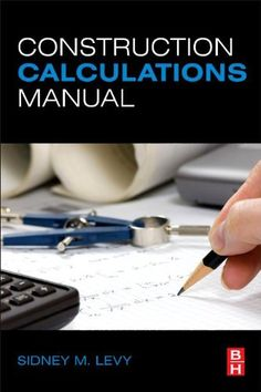 Written by one of the premier professionals in the field, Construction Calculations Manual provides end users with the calculations necessary for ensuring the on-time project delivery, within-budget projects. The proposed book will provide an owner, planning a construction project, with detailed calculations regarding site work, piping and pipe fitting, cost estimation, and overall project management.    The only book of its kind on the market today, this guide gives you all essential…