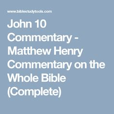 John 10 Commentary - Matthew Henry Commentary on the Whole Bible (Complete)
