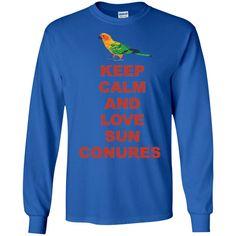 Sun Conure - Keep Calm And Love Sun Conures LS Ultra Cotton Tshirt