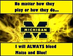 Proud member of the Maize and Blue nation!