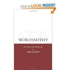 My friend Jen recommended this book, Wordsmithy, to a new blogging group I belong to (that she originated) on facebook. It is by Doug Wilson, and from what she says you can expect it to improve your writing. I'm planning to look further into it! :O)