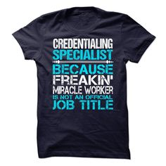 Credentialing Specialist T Shirt, Hoodie, Sweatshirt