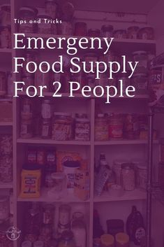 Tips and tricks to building an emergency food supply for 2 people. How to build food storage for a family of 2. Building disaster food storage for a small family. Learn tips and tricks to starting food storage.