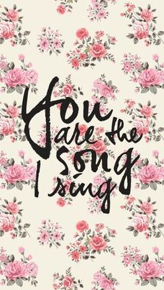 You are the song that I sing. That's a song we sing at pewpackers!