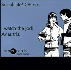 Jodi Arias Trial. Can't believe she was on the stand so long..Ridiculous!!! SHE IS GUILTY!!!!