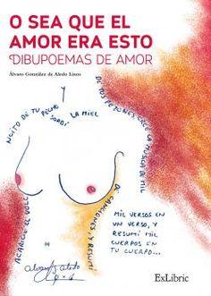 O sea que el amor era esto, de Álvaro González de Aledo.
