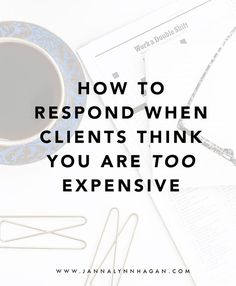 How to Respond When Clients Think You Are Too Expensive — Business advice and tips for small biz owners, graphic designers, and creative entrepreneurs. Marketing Website, Online Marketing, Media Marketing, Marketing Audit, Internet Marketing, Business Advice, Business Planning, Business Quotes, Salon Business