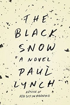 The Black Snow: A Novel