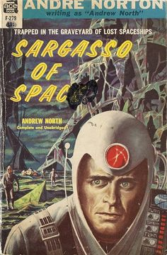 """""""Sargasso Of Space"""" by Andre Norton (writing as Andrew North in in the Solar Queen series (Ace Books paperback) Sci Fi Novels, Fiction Novels, Pulp Fiction, Ace Books, Cool Books, Andre Norton, Science Fiction Kunst, Classic Sci Fi Books, Cinema"""