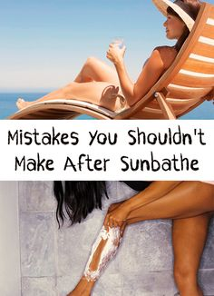 Be careful! Find out the mistakes you shouldn't make after sunbathe and how to take care correctly of your skin in summertime!