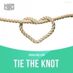 """""""Tie the knot"""" means """"to get married"""". Example: The happy young couple tied the knot under a beautiful sunset. Get our apps for learning English: learzing.com"""