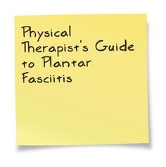 Physical Therapist's Guide to Plantar Fasciitis