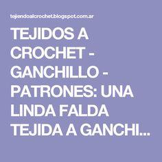 TEJIDOS A CROCHET - GANCHILLO  - PATRONES: UNA LINDA FALDA TEJIDA A GANCHILLO