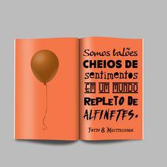 Somos balões cheios de sentimentos em um mundo repleto de alfinetes. #frases