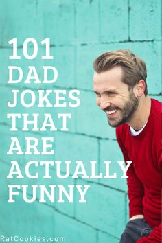 101 Dad Jokes That Are Funny - Rat Cookies - - Don't be a bad dad joke teller. You're better than that. Here are 101 Dad Jokes That Are Actually Funny. So have a good laugh and make your kids laugh too. Best Dad Jokes, Jin Dad Jokes, Great Jokes, Mom Jokes, Funny Jokes For Kids, Funny Jokes To Tell, Hilarious Jokes, Adult Humor Jokes, Good Jokes For Adults