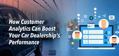 How Customer Analytics Can Boost Your Car Dealership's Performance