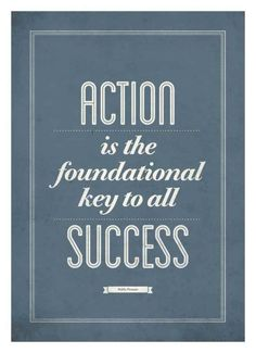 Action is the foundational key to all success quote