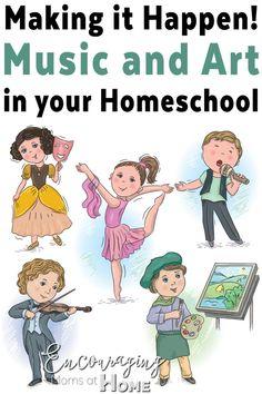 Making Music and Art Happen in Your Homeschool