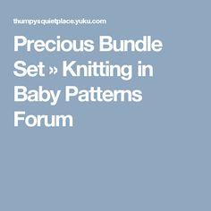 Precious Bundle Set » Knitting in Baby Patterns Forum