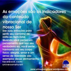 as emoções são os indicadores do conteúdo vibracional de nosso ser