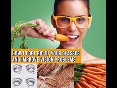 Improve Eyesight And Get Rid Of Eyeglasses -   Home Remedies