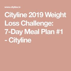 Cityline 2019 Weight Loss Challenge: Meal Plan - Cityline loss plans loss plans 20 pound loss plans for moms loss plans for women loss plans meal loss plans that really work Weight Loss Eating Plan, Weight Loss Blogs, Weight Loss Challenge, Fast Weight Loss, Weight Loss Program, How To Lose Weight Fast, 7 Day Meal Plan, Meal Prep, Summer Meal Planning