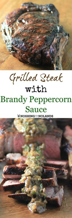 Grilled Cowboy Steak with Brandy Green Peppercorn Sauce from Noshing with the Nolands