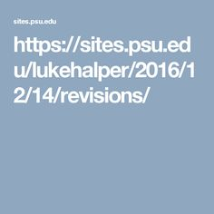 https://sites.psu.edu/lukehalper/2016/12/14/revisions/
