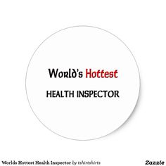 Worlds Hottest Health Inspector Classic Round Sticker
