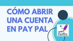 Tutorial: Cómo abrir una cuenta en PAY PAL Being Used, Videos, Bead, Innovative Products, Tutorials, Video Clip