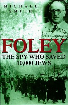 Foley the spy who saved jews Book Club Books, Book Nerd, Book Lists, Good Books, Books To Read, My Books, Holocaust Books, Best Mystery Books, Reading