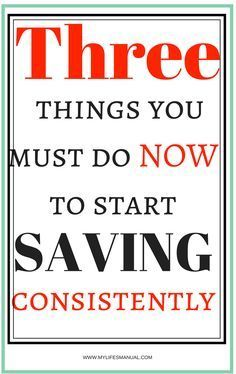 Start saving money consistently now. The three steps that you should do now to surely save money month after month. Pay yourself first. How to create a budget. Earn extra.
