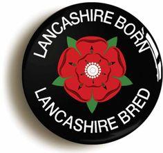 Lancashire Born Lancashire Bred Badge Button Pin by PinItOnBadges