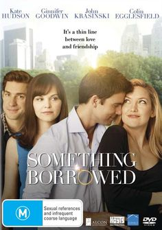 Something Borrowed...just watched this...such a good movie!!!!!!  A Must see chick flick :-)
