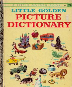 Little Golden Picture Dictionary (A Little Golden Book) by Nancy Fielding Hulick, illustrated by Tibor Gergely