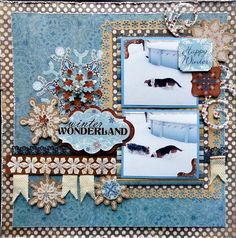 "So many wonderful layers.The Hens Den: Bo Bunny and My Minds Eye ""Winter Wonderland"" layout by Nicolle KramerLayout"