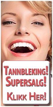 SPAR STORT PÅ TANNBLEKING NÅ - KLIKK HER!   www.blivakker.no - ALLTID GRATIS FRAKT!
